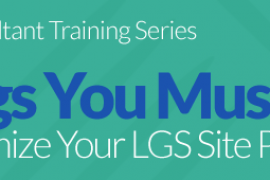 7 Things You Must Do to Maximize Your LGS Site Performance