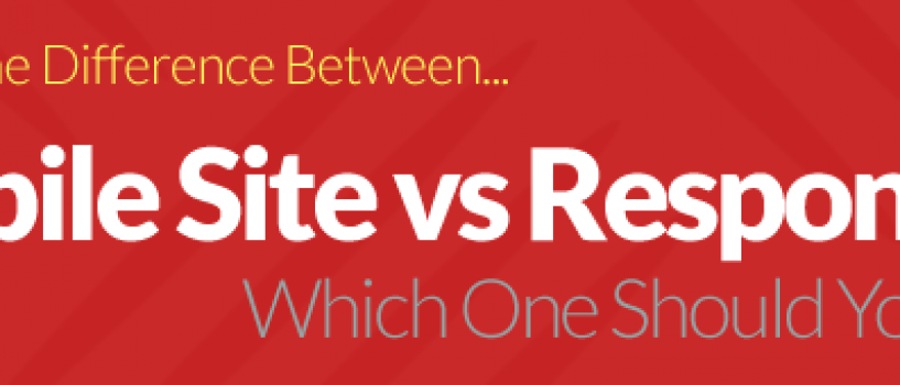 What's the Difference Between Mobile Sites and Responsive Designed Sites?