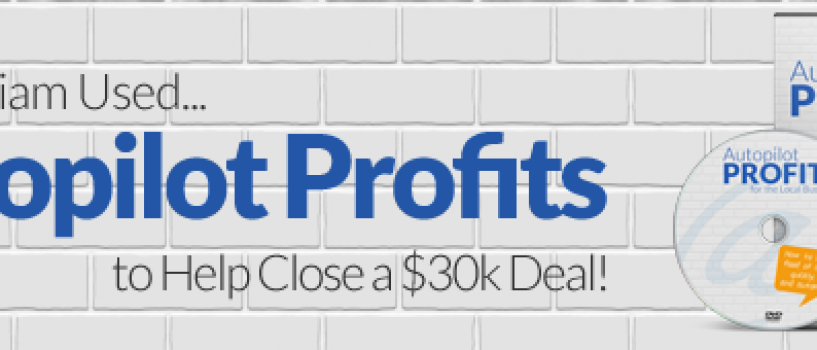 How Autopilot Profits Helped Close a $30k Deal in 48-Hours