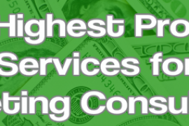 The 7 Highest Paid Consulting Services You Can Offer