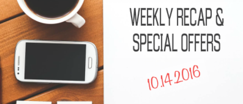 Weekly Recap and Special Offers for Week Ending October 14, 2016