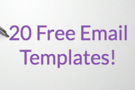 Here's Over 20 Email Templates – Your's 100% Free!