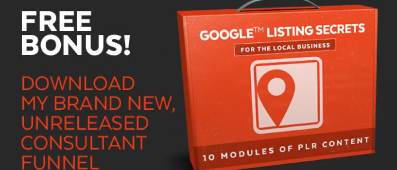 [My Bonus] Consultant Funnel – Google Listing Secrets