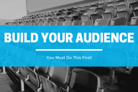 Want to Build Your Audience? Do This First